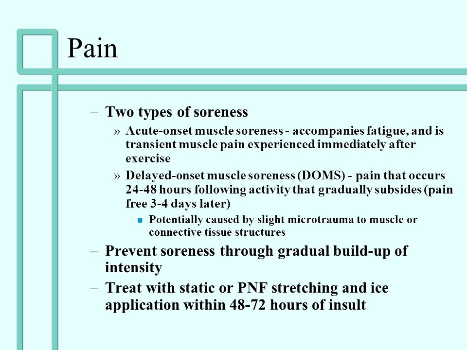 Pain Two types of soreness