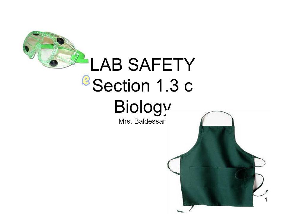 LAB SAFETY Section 1.3 c Biology Mrs. Baldessari