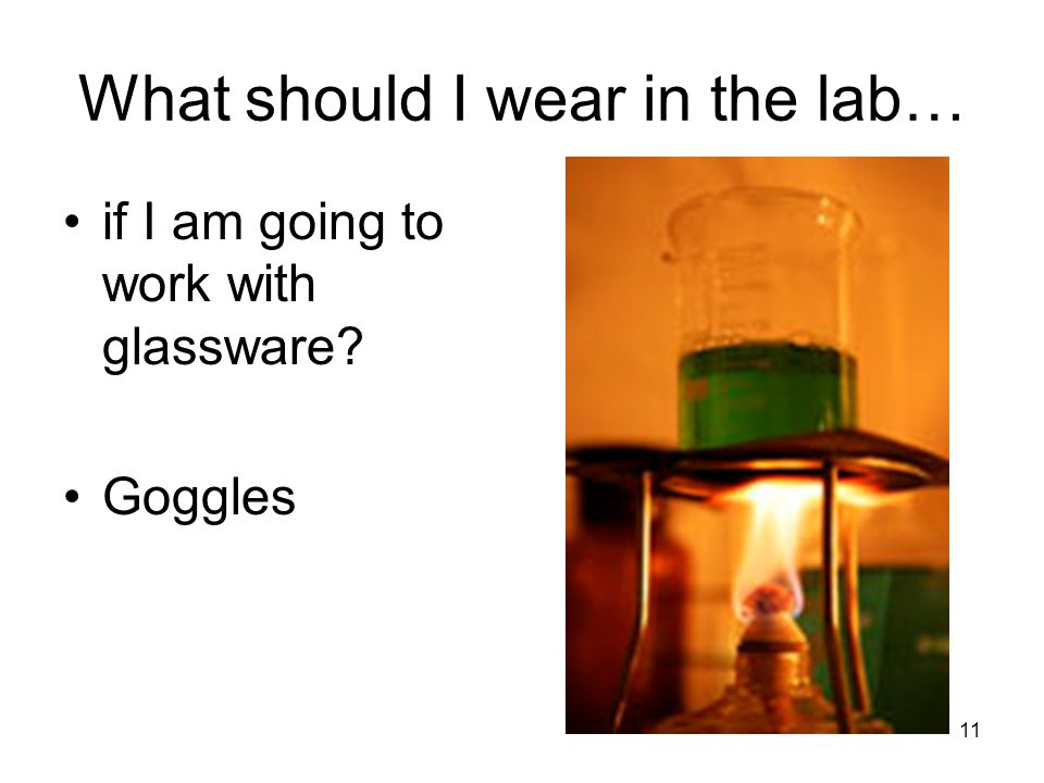 What should I wear in the lab…