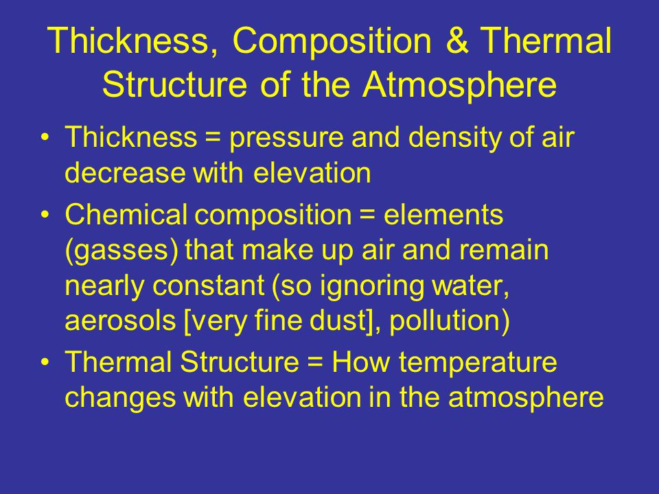 Thickness, Composition & Thermal Structure of the Atmosphere