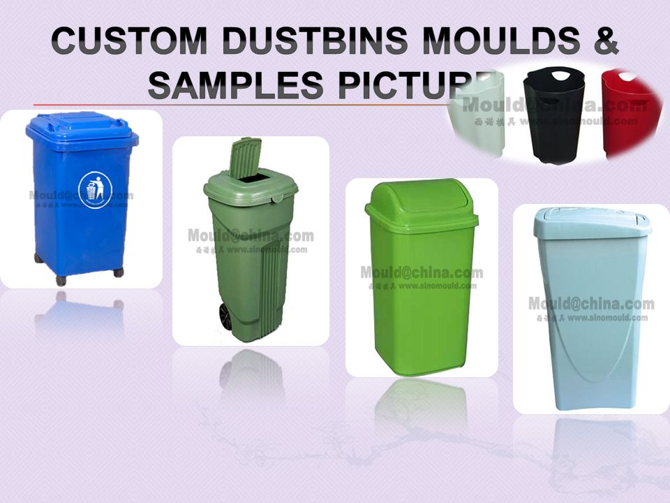 Custom Dustbins moulds & samples pictures