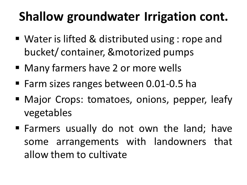 Shallow groundwater Irrigation cont.