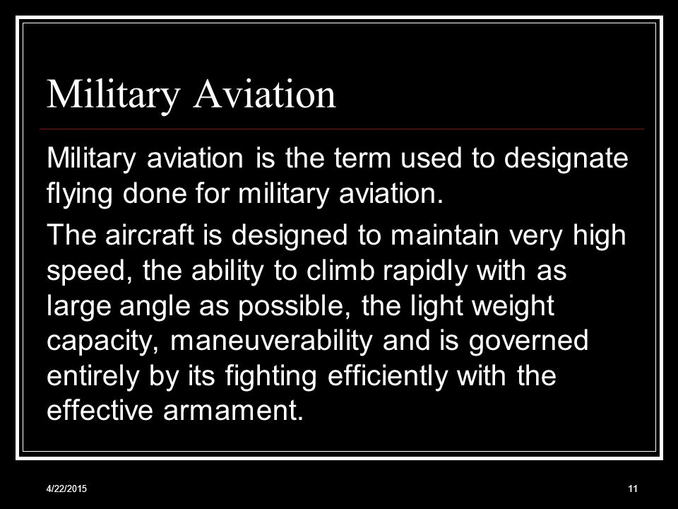 Military Aviation Military aviation is the term used to designate flying done for military aviation.