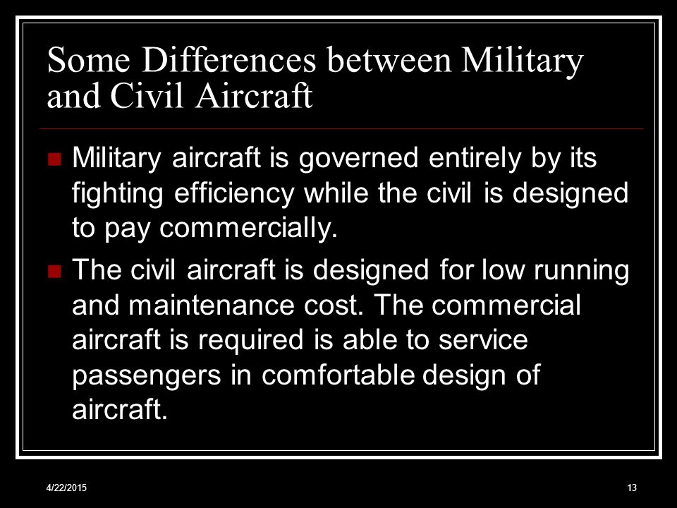 Some Differences between Military and Civil Aircraft