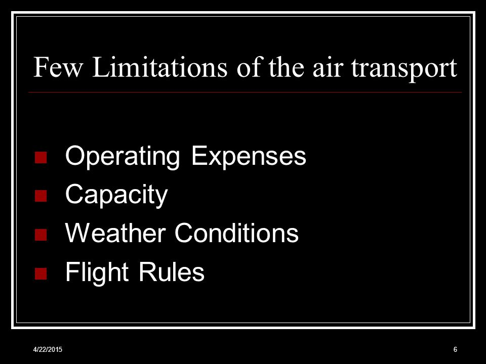 Few Limitations of the air transport