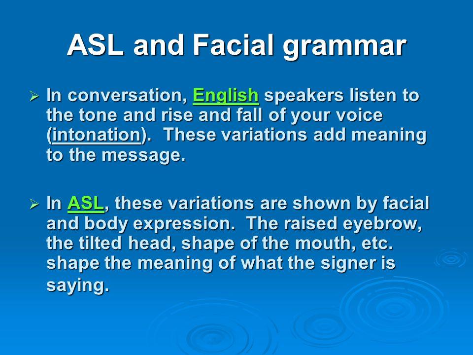 ASL and Facial grammar