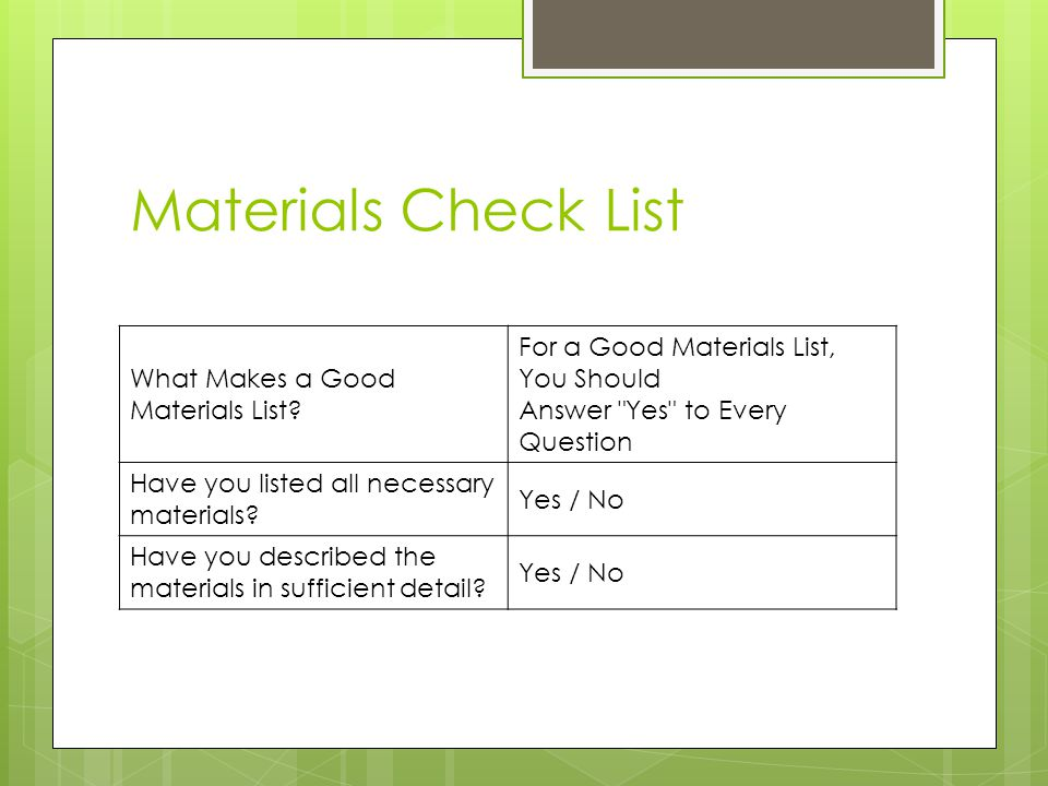 Materials Check List What Makes a Good Materials List For a Good Materials List, You Should Answer Yes to Every Question.