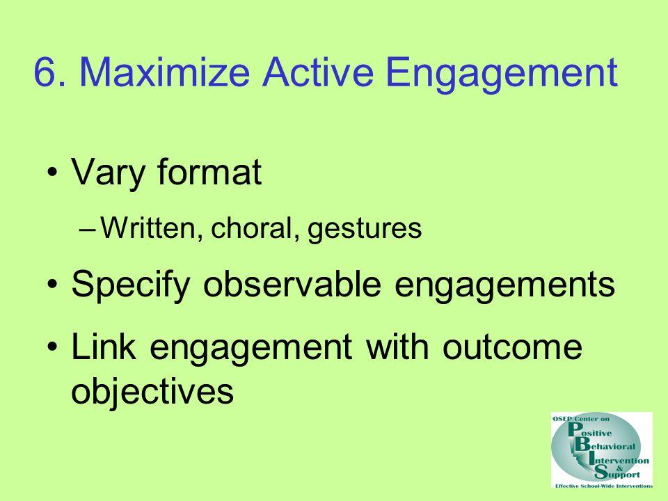6. Maximize Active Engagement