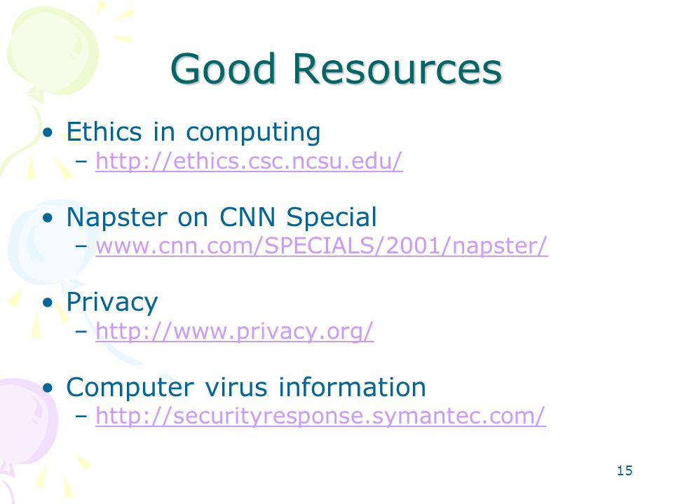 Good Resources Ethics in computing Napster on CNN Special Privacy