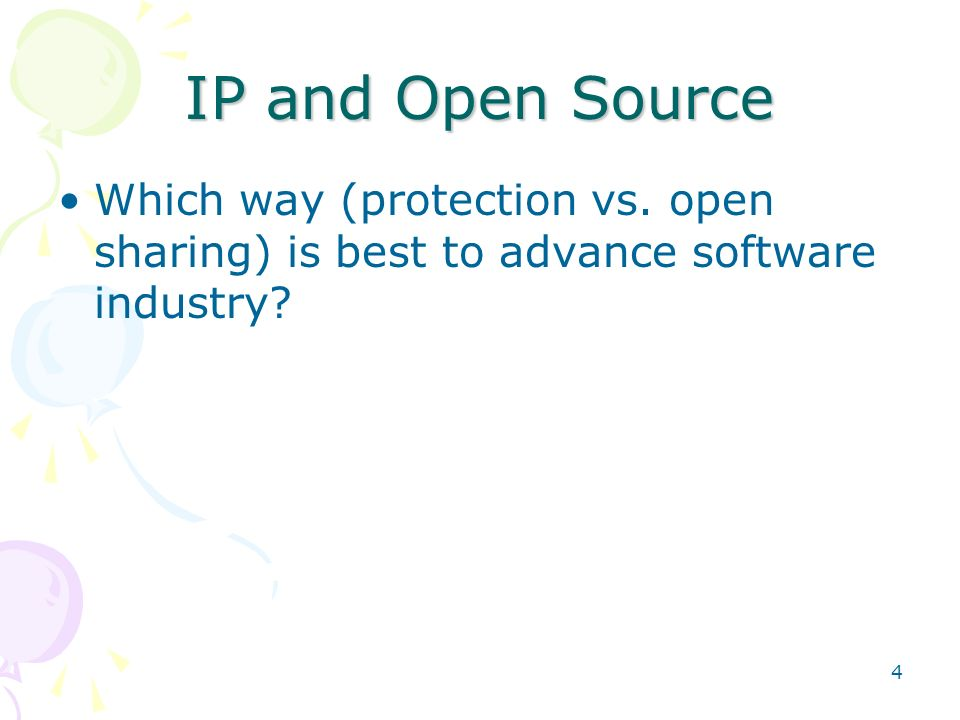 IP and Open Source Which way (protection vs. open sharing) is best to advance software industry