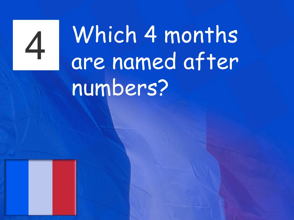 4 Which 4 months are named after numbers