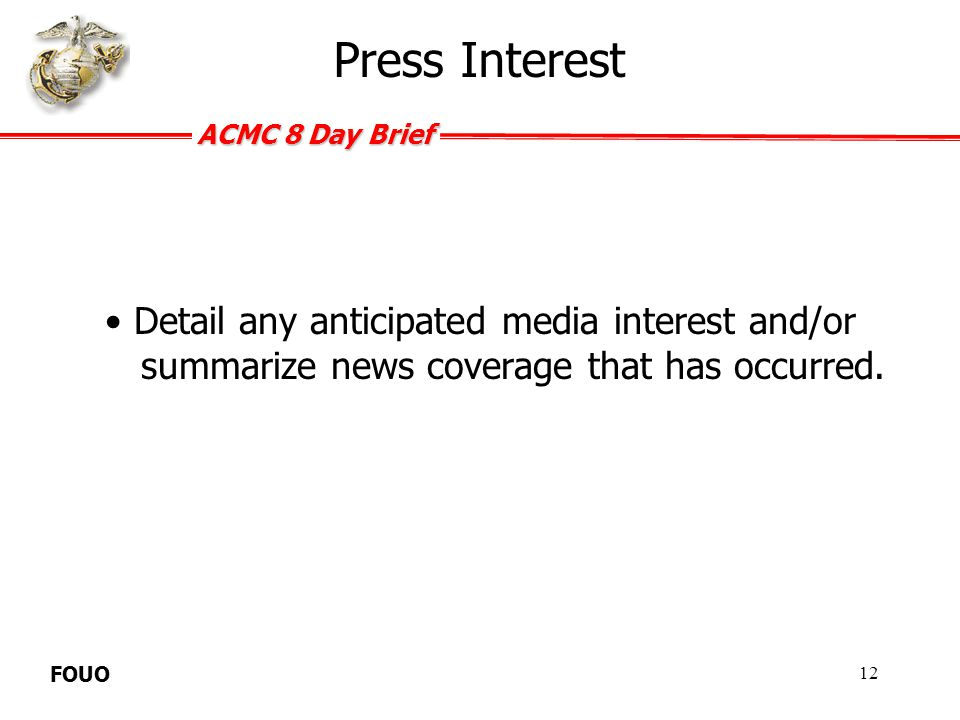 Press Interest Detail any anticipated media interest and/or summarize news coverage that has occurred.