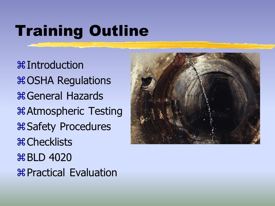 Training Outline Introduction OSHA Regulations General Hazards