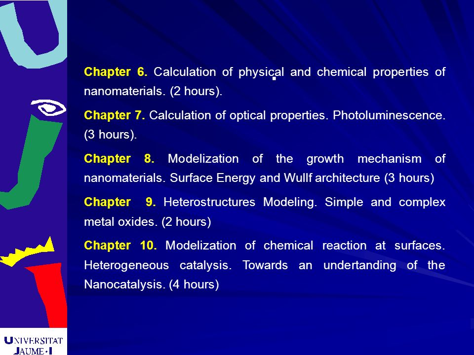 .Chapter 6. Calculation of physical and chemical properties of nanomaterials. (2 hours).
