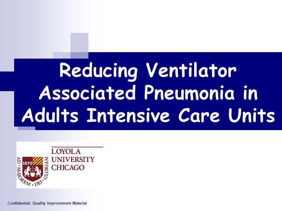 Reducing Ventilator Associated Pneumonia in Adults Intensive Care Units