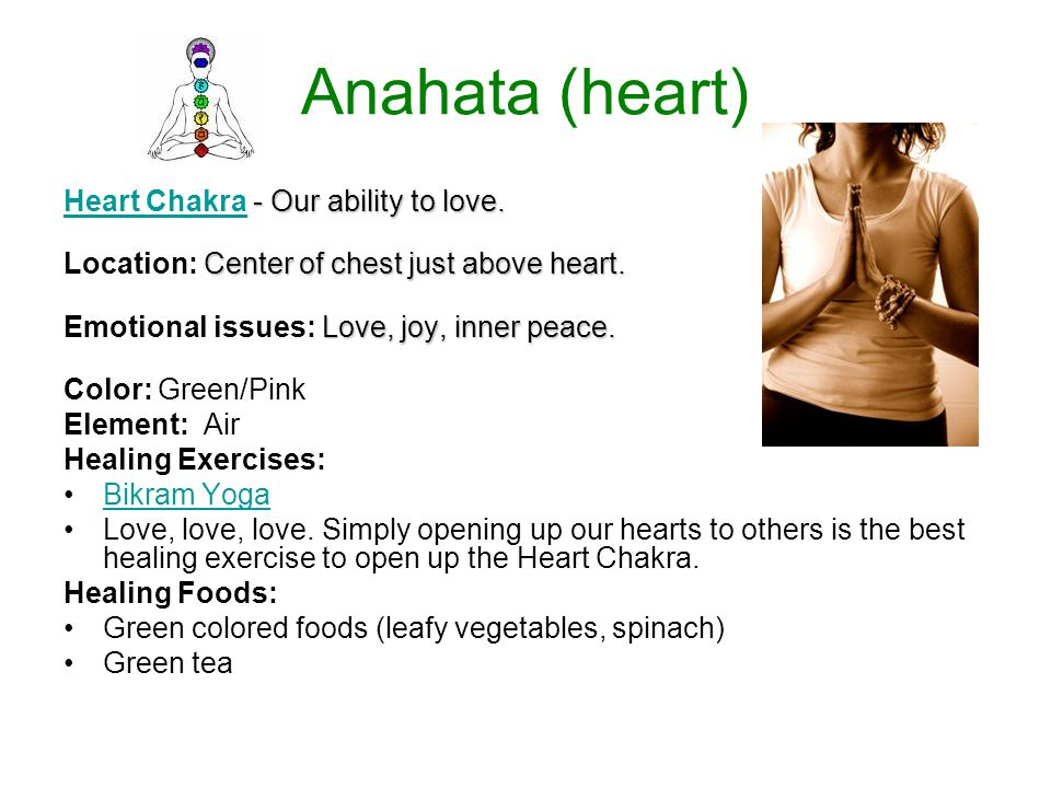 Anahata (heart) Heart Chakra - Our ability to love.