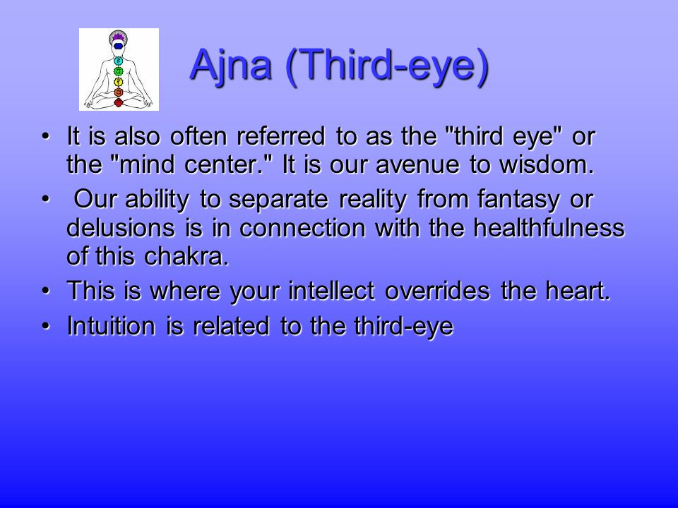 Ajna (Third-eye) It is also often referred to as the third eye or the mind center. It is our avenue to wisdom.