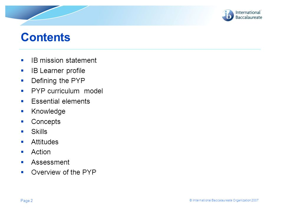Contents IB mission statement IB Learner profile Defining the PYP