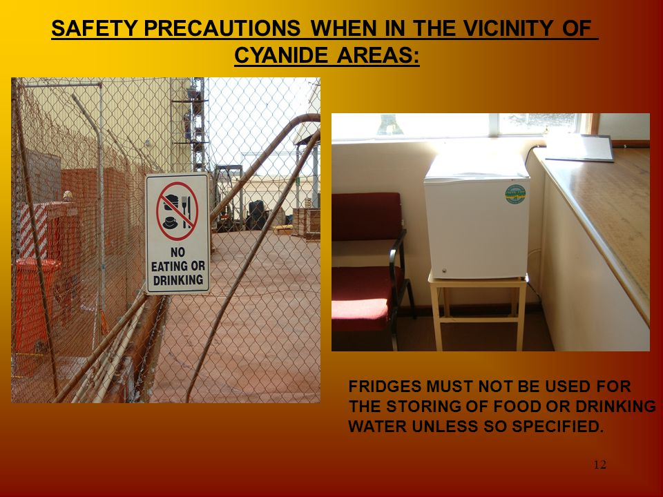 SAFETY PRECAUTIONS WHEN IN THE VICINITY OF CYANIDE AREAS: