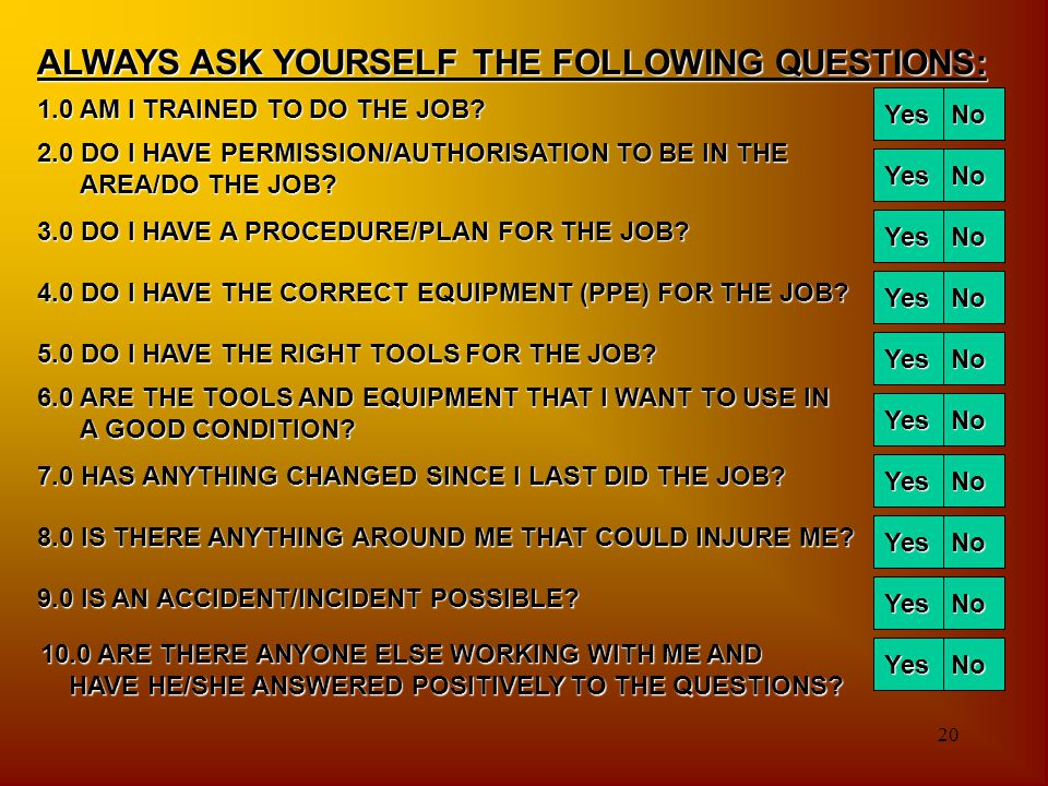 ALWAYS ASK YOURSELF THE FOLLOWING QUESTIONS: