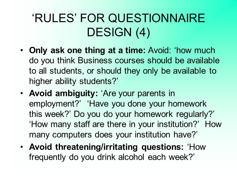 'RULES' FOR QUESTIONNAIRE DESIGN (4)