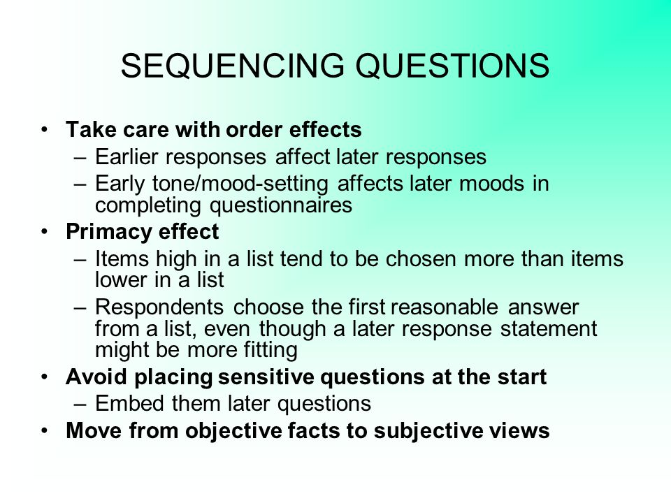 SEQUENCING QUESTIONS Take care with order effects