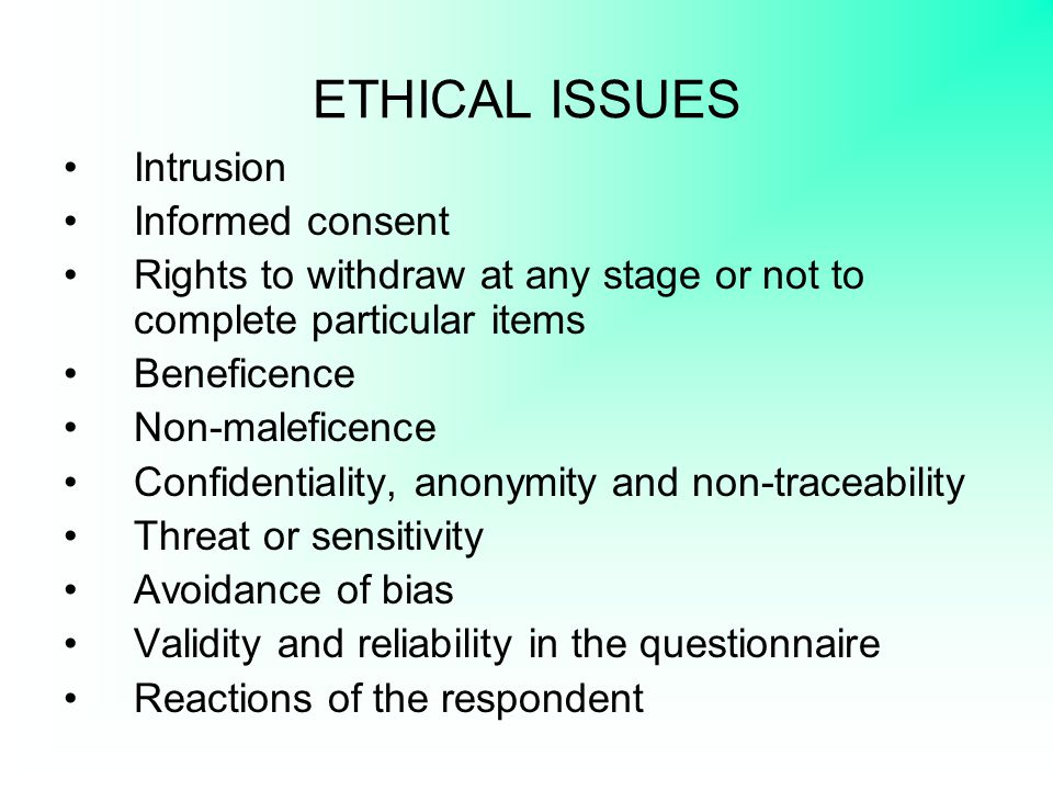 ETHICAL ISSUES Intrusion Informed consent