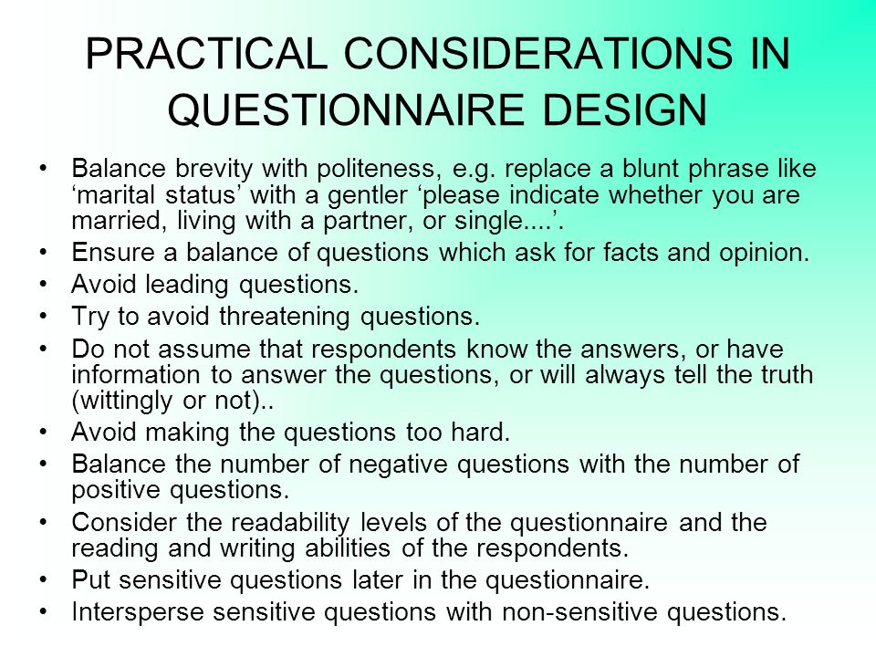 PRACTICAL CONSIDERATIONS IN QUESTIONNAIRE DESIGN