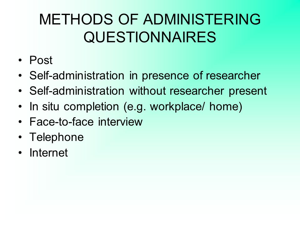 METHODS OF ADMINISTERING QUESTIONNAIRES