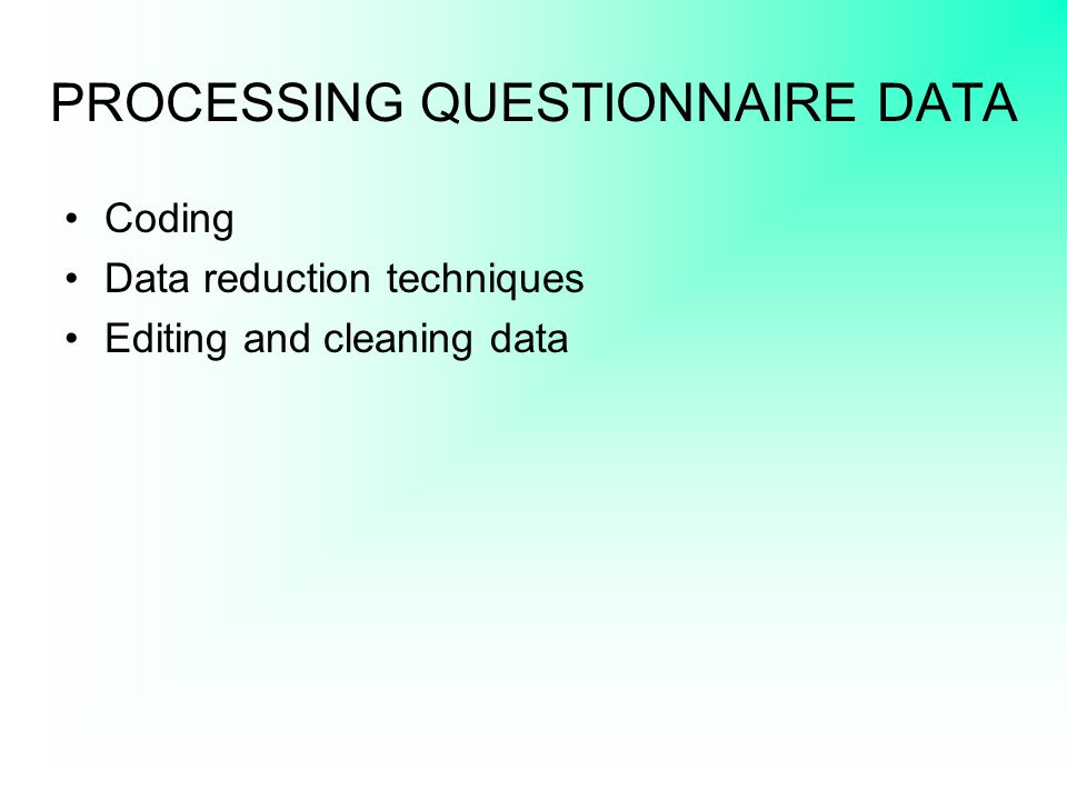 PROCESSING QUESTIONNAIRE DATA