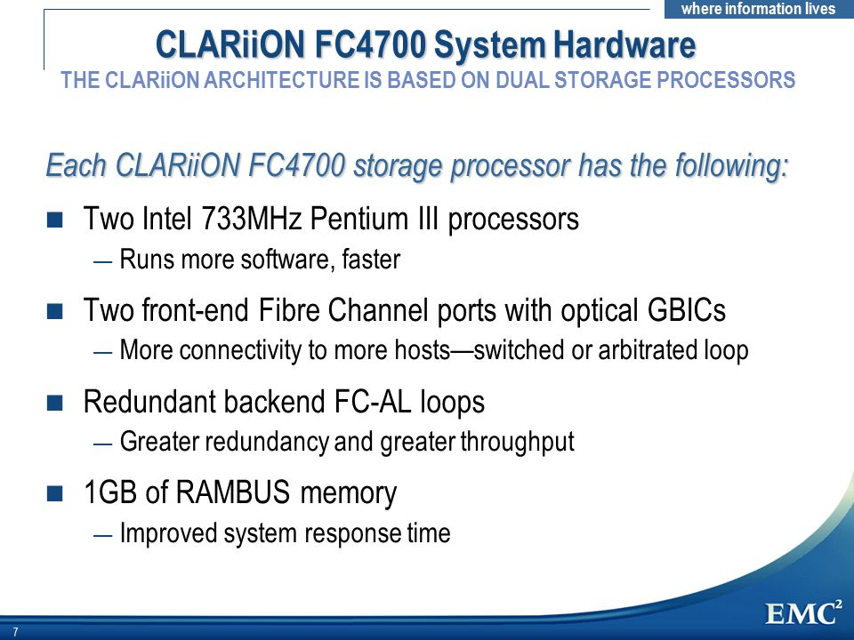 CLARiiON FC4700 System Hardware THE CLARiiON ARCHITECTURE IS BASED ON DUAL STORAGE PROCESSORS