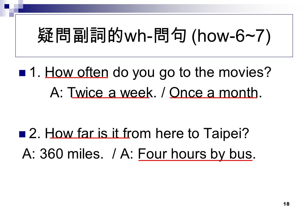 疑問副詞的wh-問句 (how-6~7) 1. How often do you go to the movies