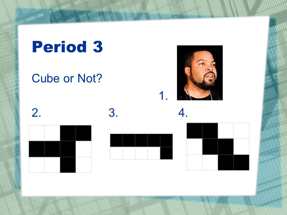 Period 3 Cube or Not 1. 2. 3. 4.