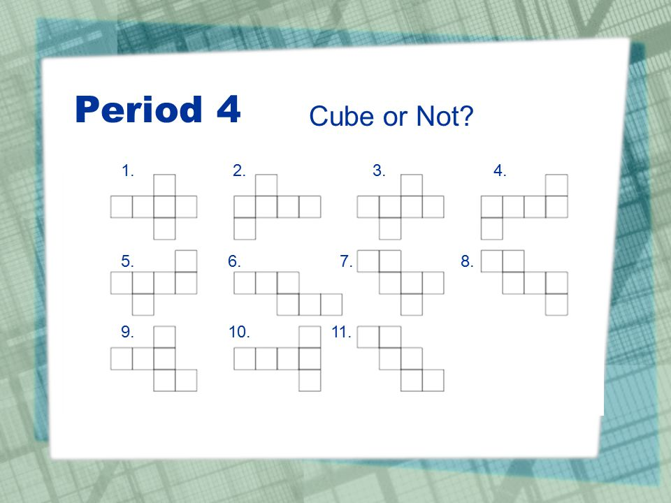 Period 4 Cube or Not 1. 2. 3. 4.