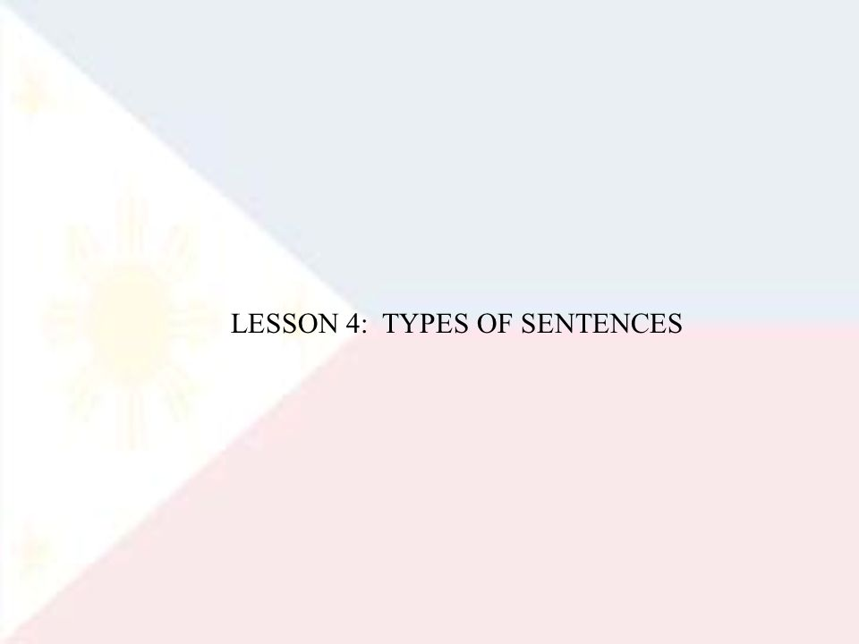 LESSON 4: TYPES OF SENTENCES