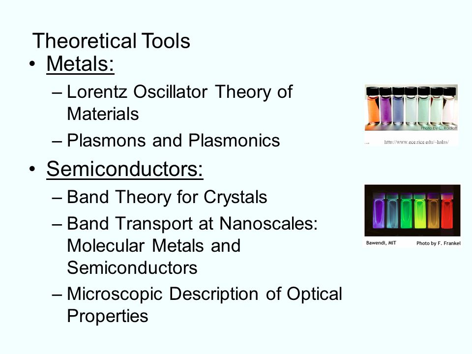 Theoretical Tools Metals: Semiconductors: