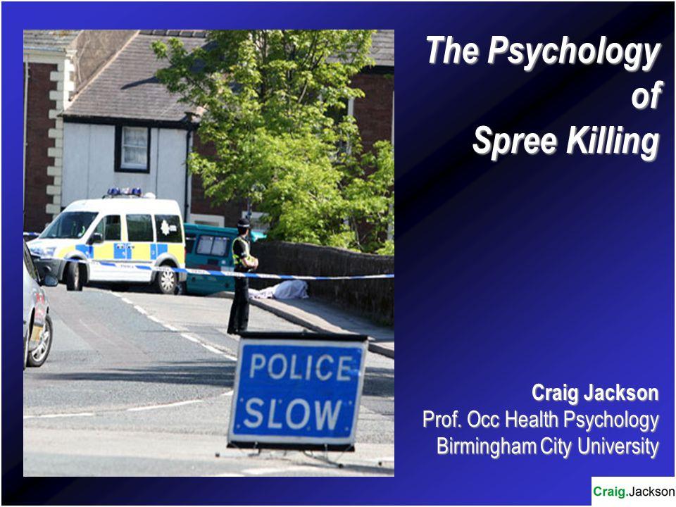 The Psychology of Spree Killing Craig Jackson