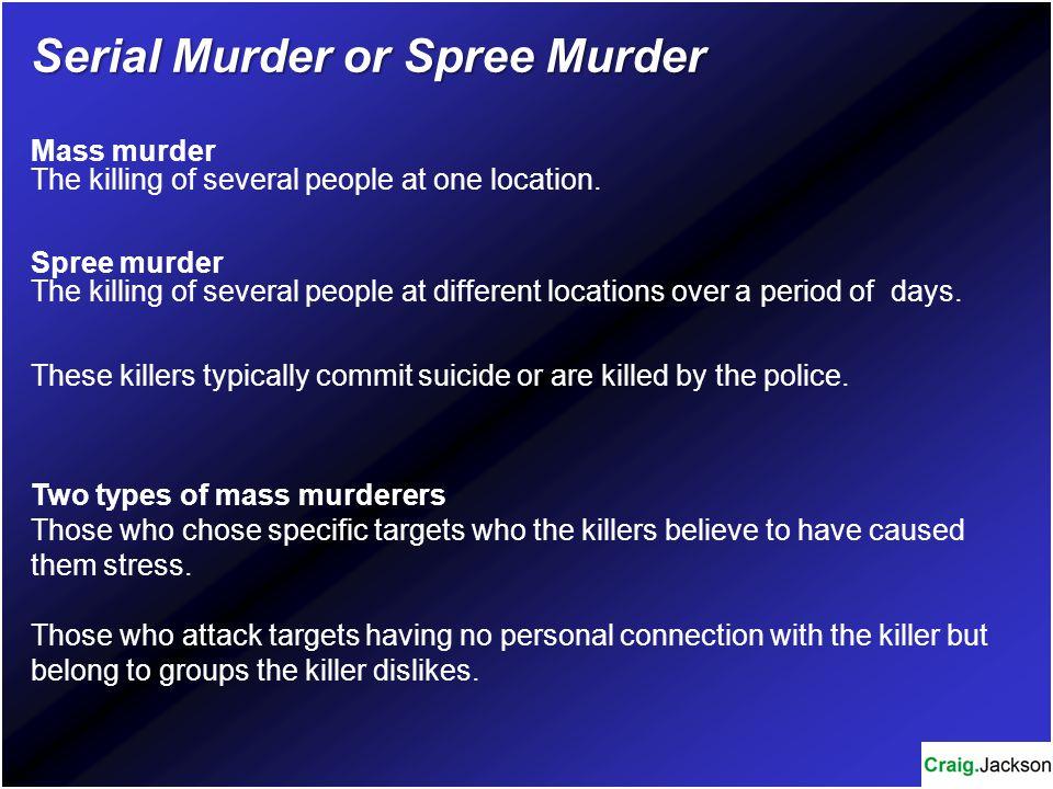 Serial Murder or Spree Murder