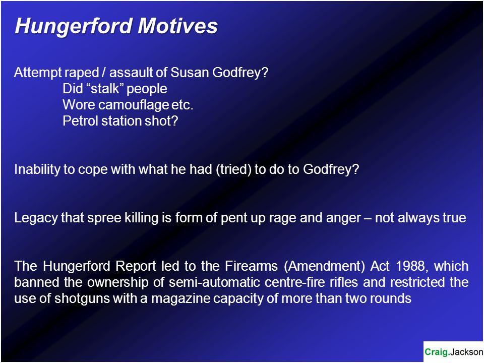 Hungerford Motives Attempt raped / assault of Susan Godfrey