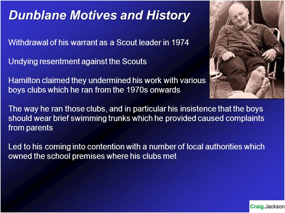 Dunblane Motives and History