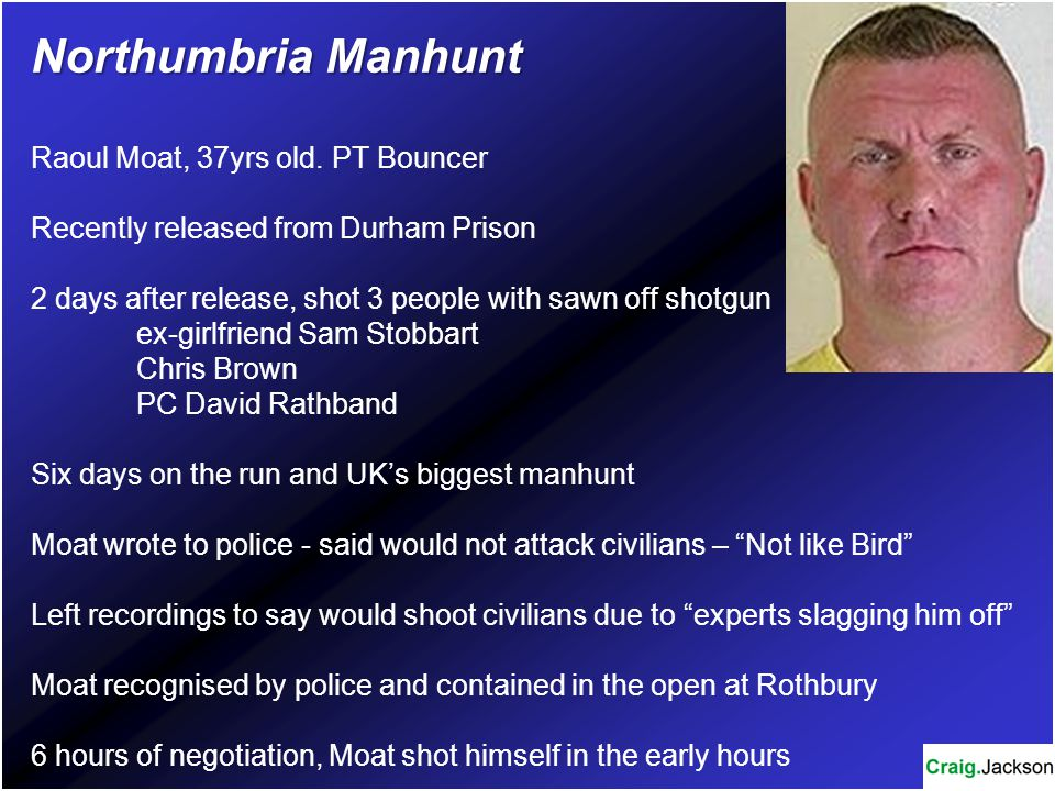 Northumbria Manhunt Raoul Moat, 37yrs old. PT Bouncer