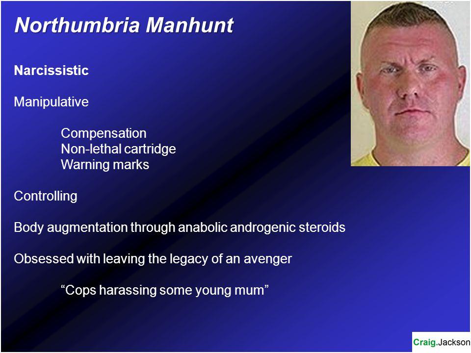Northumbria Manhunt Narcissistic Manipulative Compensation