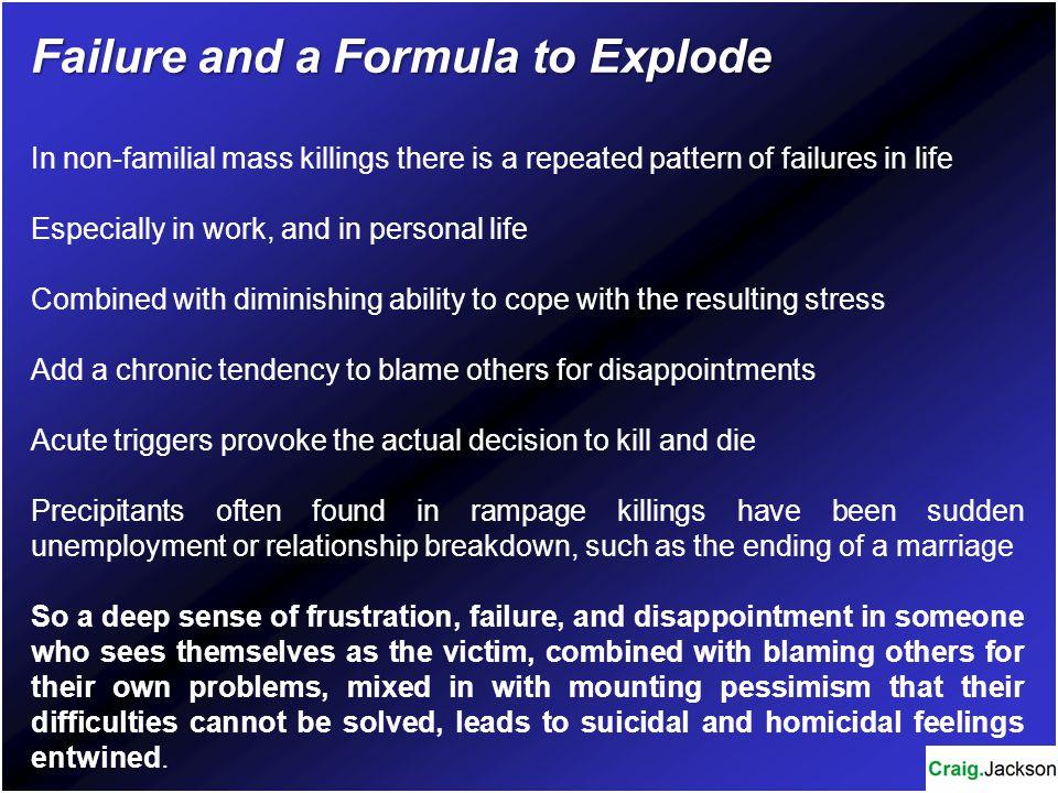 Failure and a Formula to Explode