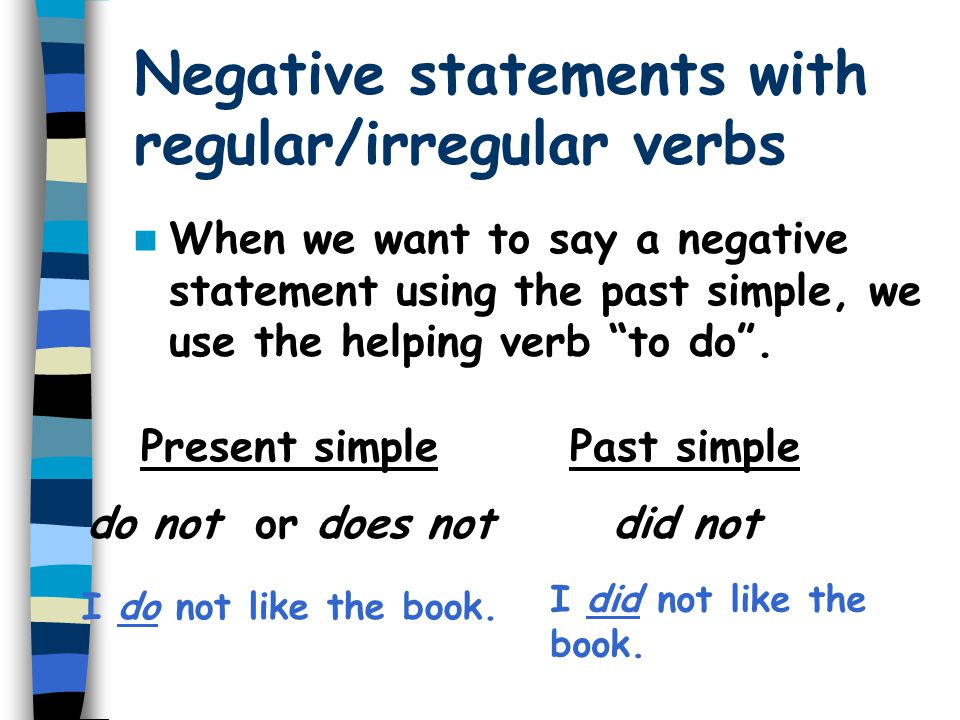 Negative statements with regular/irregular verbs