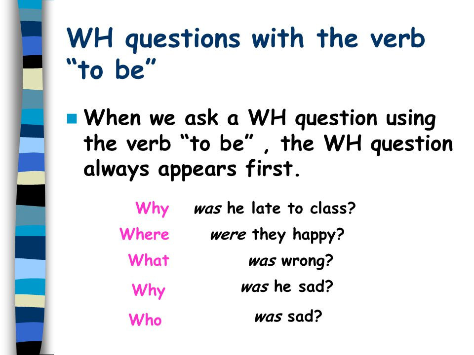 WH questions with the verb to be