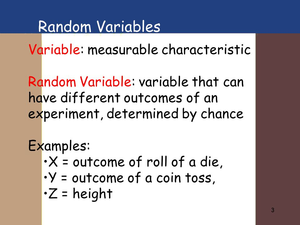 Random Variables Variable: measurable characteristic