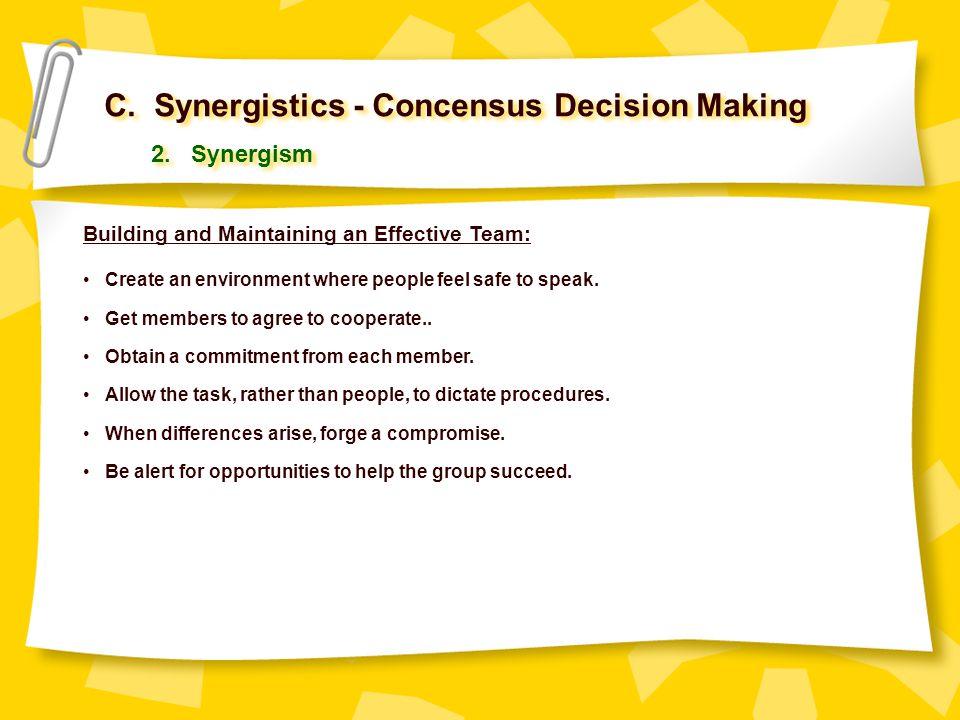 C. Synergistics - Concensus Decision Making