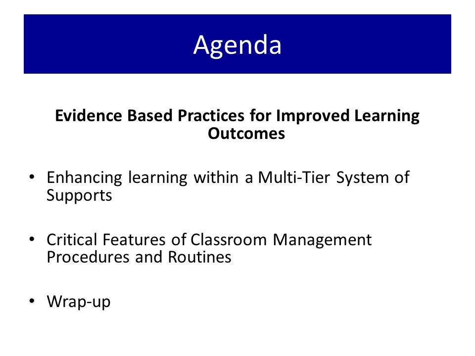 Evidence Based Practices for Improved Learning Outcomes