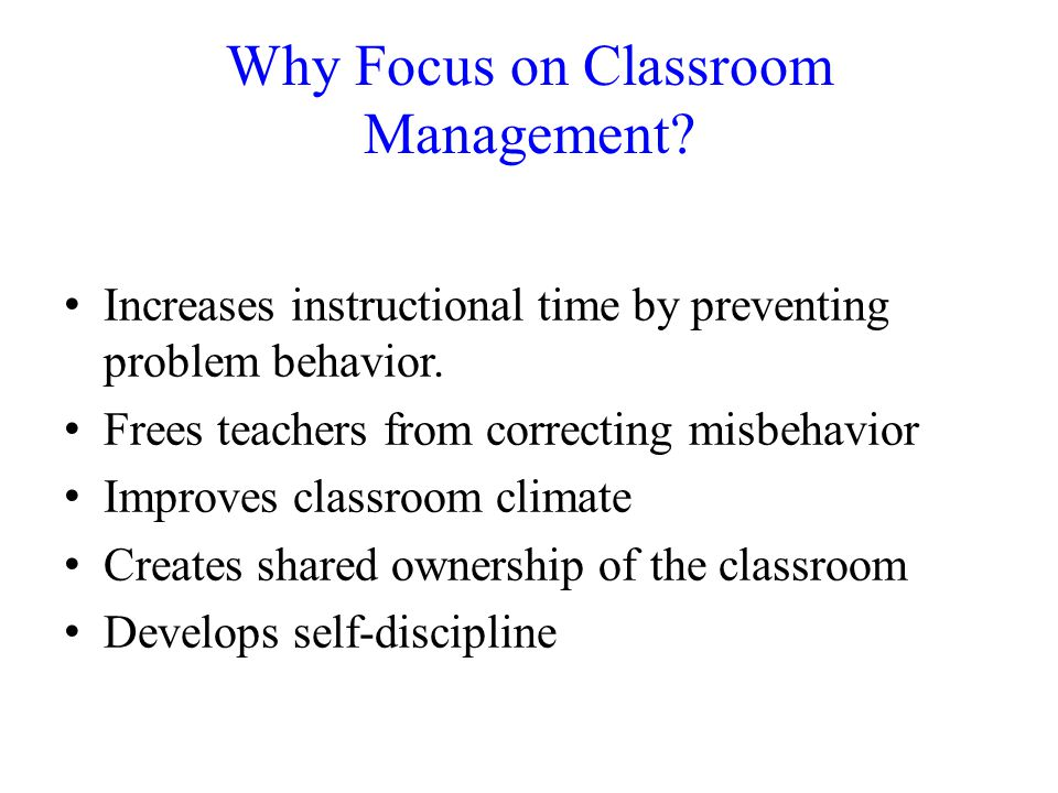 Why Focus on Classroom Management