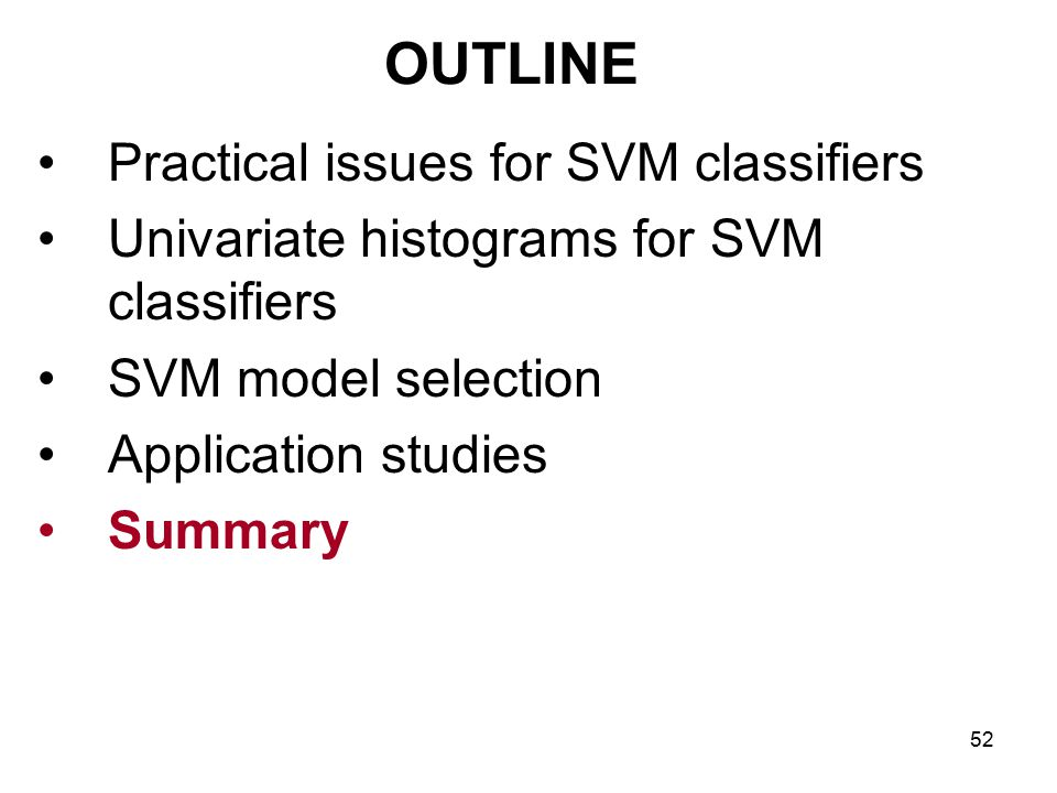 OUTLINE Practical issues for SVM classifiers